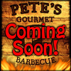 Pete's Gourmet BBQ – Coming Soon!